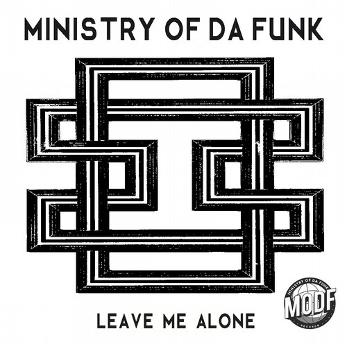 Ministry Of Da Funk - Leave Me Alone [MODF002]